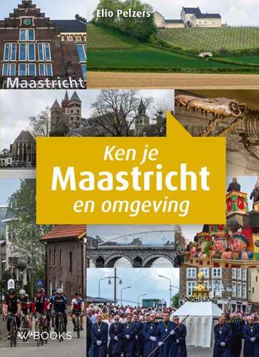 Ken je Maastricht en omgeving?