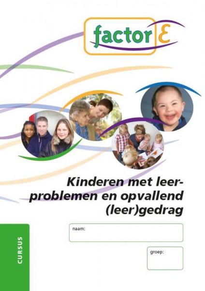 Factor-E Kinderen met leerproblemen en opvallend (leer)gedrag Cursus