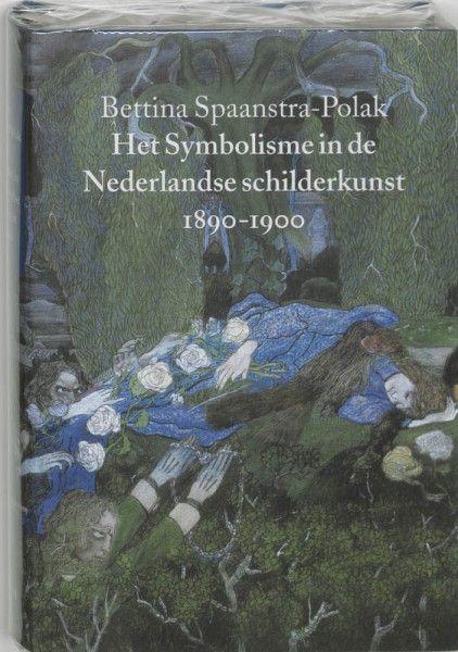 Het Symbolisme in de Nederlandse schilderkunst 1890-1900