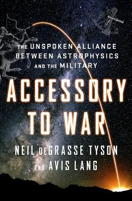 Accessory to War - The Unspoken Alliance Between Astrophysics and the Military