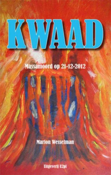 Kwaad, massamoord op 21-12-2012