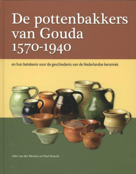 De pottenbakkers van Gouda 1570-1940