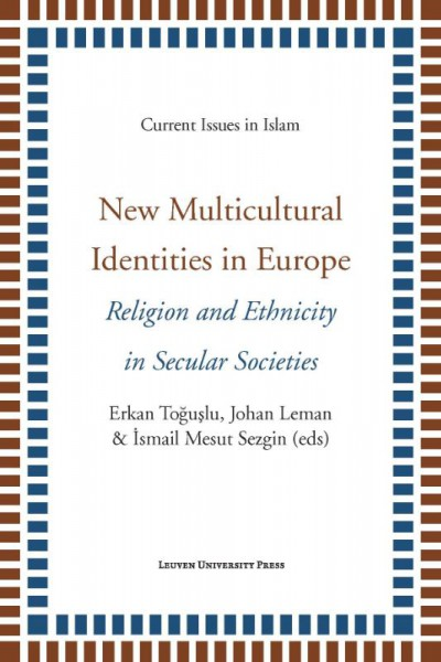 Current issues in Islam New multicultural identities in Europe