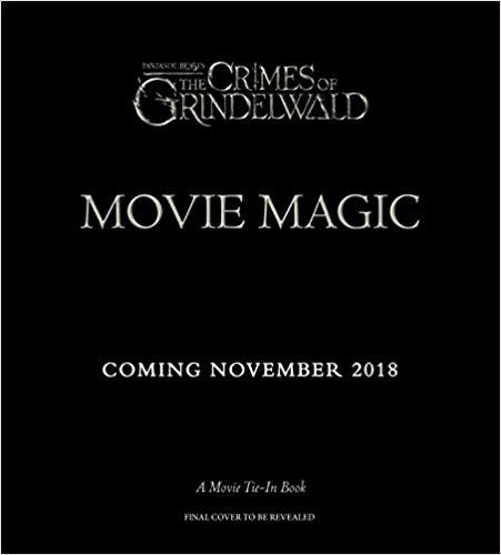 Fantastic Beasts: The Crimes of Grindlewald: Movie Magic