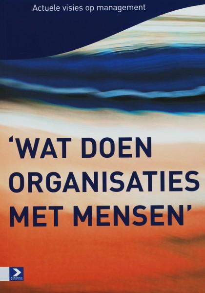 Wat doen organisaties met mensen