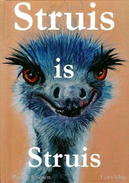 Struis is Struis