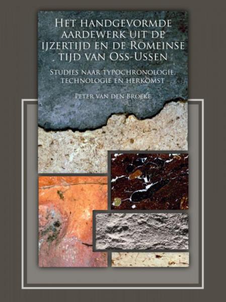 Het handgevormde aardewerk uit de ijzertijd en de Romeinse tijd van Oss-Ussen