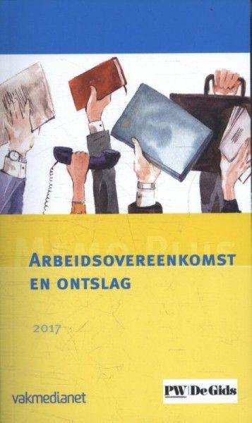 Arbeidsovereenkomst en ontslag 2017