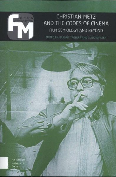 Film Theory in Media History Christian metz and the codes of cinema