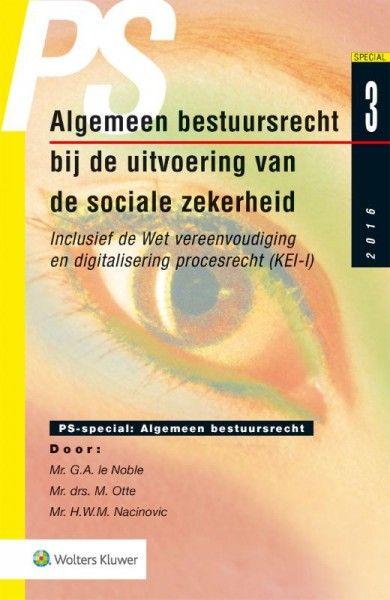 Algemeen bestuursrecht bij de uitvoering van de sociale zekerheid