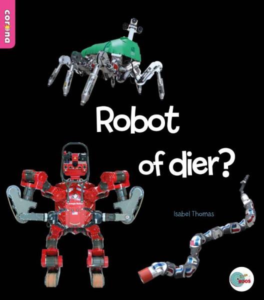 Robot of dier?