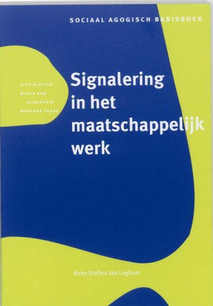 Sociaal agogisch basiswerk Signalering in het maatschappelijk werk