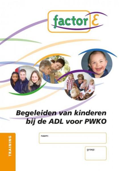 Factor-E Begeleiden van kinderen bij de ADL voor PWKO Training