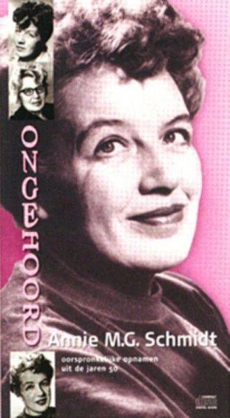 Ongehoord Annie M.G. Schmidt