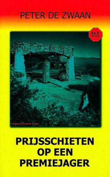 Bob Evers deel 52 Prijsschieten op een premiejager Peter de Zwaan ISBN 9789082052305